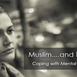 Muslim…and Bipolar! Coping with Mental Illness today