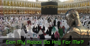 Can My Robot Do Hajj For Me?
