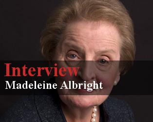 Madeleine Albright – Interview