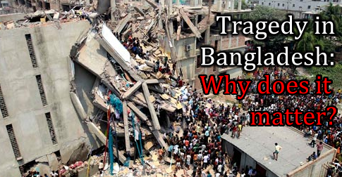 Tragedy in Bangladesh: Why does it matter?