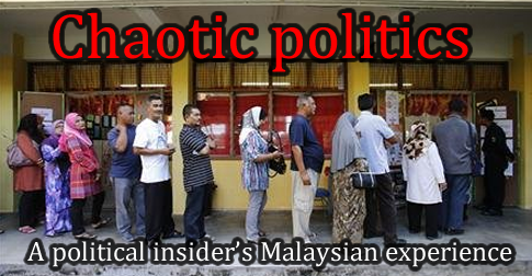 Chaotic politics: an insider's take on the Malaysian elections
