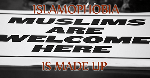 Islamophobia is Made Up