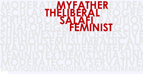 My Father, the Liberal Salafi Feminist