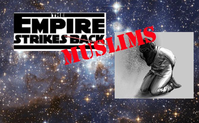 The Empire Strikes Muslims